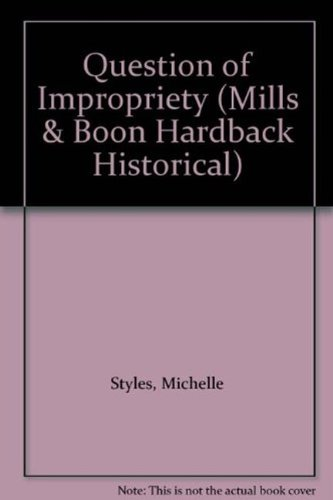 Question of Impropriety (Mills & Boon Hardback Historical): Styles, Michelle