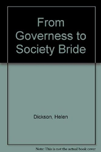 From Governess to Society Bride (Mills & Boon Historical): Dickson, Helen