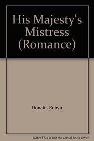 9780263202267: His Majesty's Mistress (Romance)