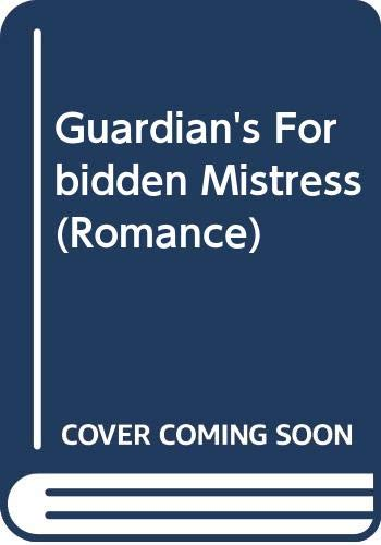 9780263202397: Guardian's Forbidden Mistress (Mills & Boon Romance)