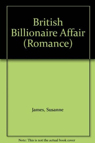 9780263202434: British Billionaire Affair (Mills & Boon Romance)