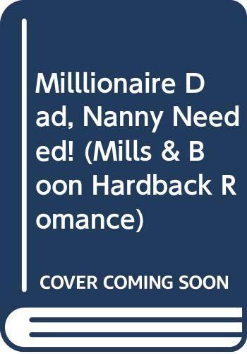 MILLIONAIRE DAD, NANNY NEEDED (Mills & Boon: SUSAN MEIER