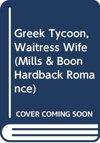 9780263203196: Greek Tycoon, Waitress Wife (Mills & Boon Hardback Romance)