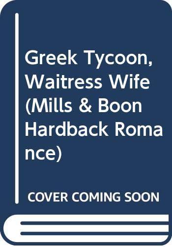 9780263203196: Greek Tycoon, Waitress Wife (Mills & Boon Hardback Romance)