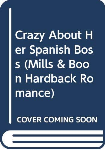 Crazy About Her Spanish Boss (9780263203271) by [???]