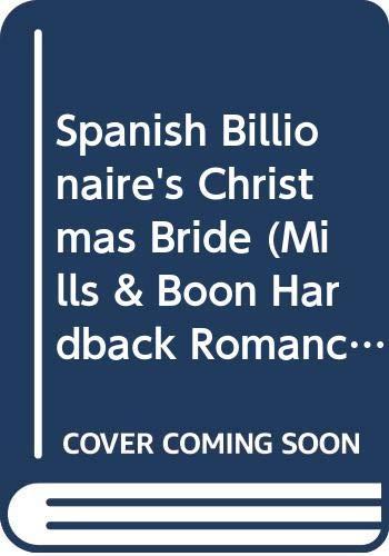 9780263203714: Spanish Billionaire's Christmas Bride (Mills & Boon Hardback Romance)