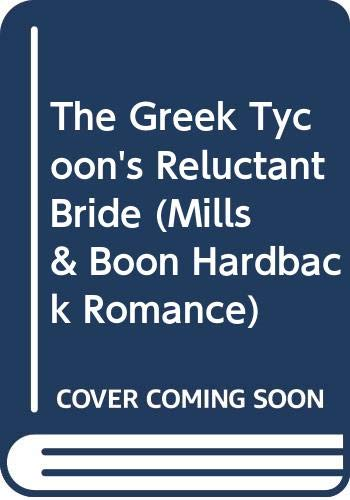 9780263203851: Greek Tycoon's Reluctant Bride (Mills & Boon Hardback Romance)
