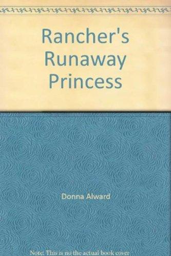 9780263203950: Rancher's Runaway Princess