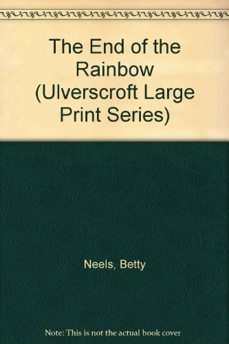 9780263204155: The End Of The Rainbow (Ulverscroft Large Print Series)