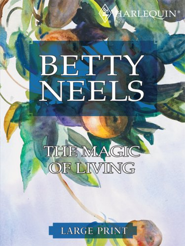 9780263204162: The Magic of Living (Betty Neels Large Print)