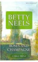 9780263204179: Roses And Champagne (Ulverscroft Large Print Series)