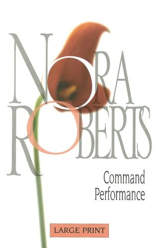 9780263204315: Command Performance (Nora Roberts Large Print)