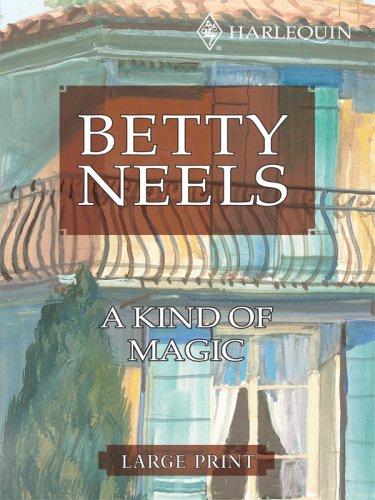 A Kind of Magic (Ulverscroft Large Print Series): Betty Neels