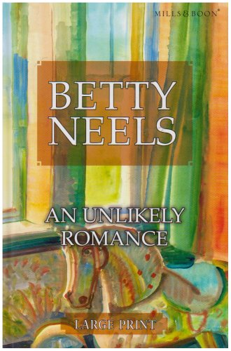 9780263204476: An Unlikely Romance (Betty Neels Large Print)