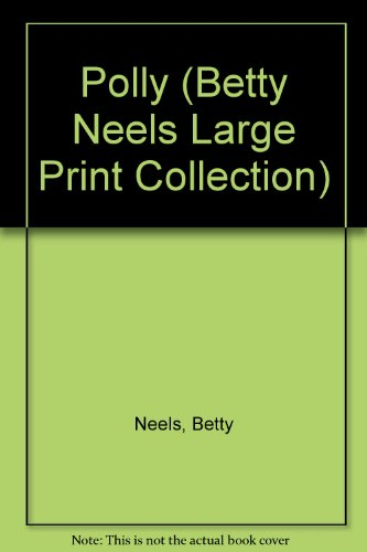 9780263204551: Polly (Betty Neels Large Print Collection)