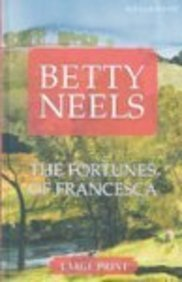 9780263204575: The Fortunes of Francesca (Betty Neels Large Print Collection)