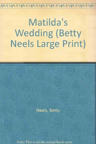 9780263204629: Matilda's Wedding (Betty Neels Large Print Collection)