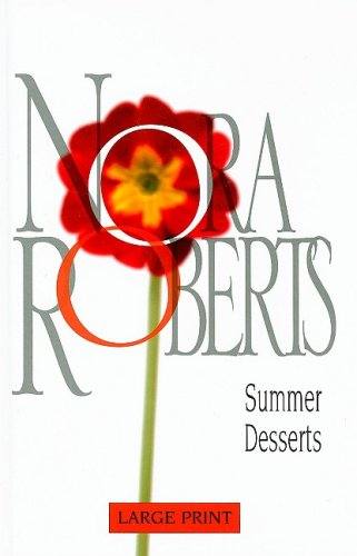 9780263204698: Summer Desserts (Nora Roberts Large Print Collection)