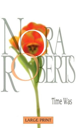 Time Was (Nora Roberts Large Print Collection): Roberts, Nora