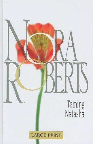 9780263204773: Taming Natasha (Nora Roberts Large Print Collection)