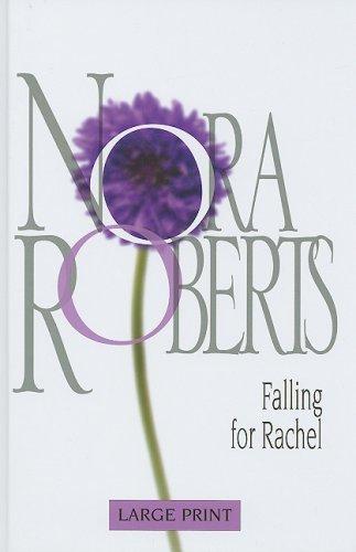 9780263204803: Falling for Rachel (Nora Roberts Large Print)
