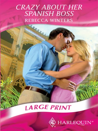 9780263205596: Crazy About Her Spanish Boss (Mills & Boon Largeprint Romance)