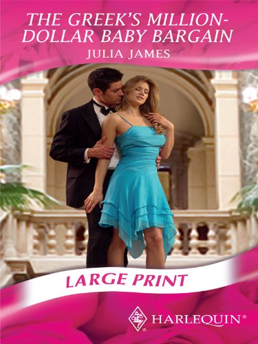 The Greek's Million-Dollar Baby Bargain (Mills & Boon Largeprint Romance): James, Julia