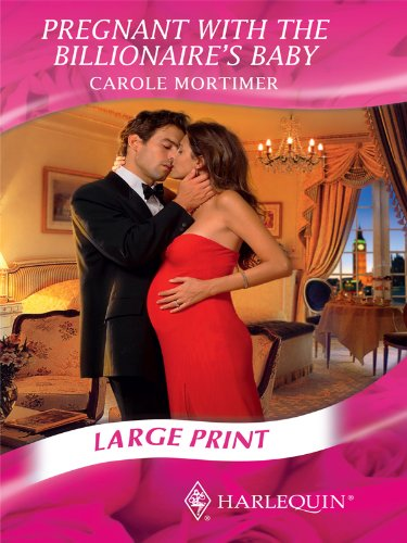 Pregnant with the Billionaire's Baby (Mills & Boon Largeprint Romance): Mortimer, Carole