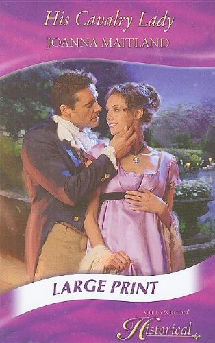 9780263206517: His Cavalry Lady (Mills & Boon Historical Romance)