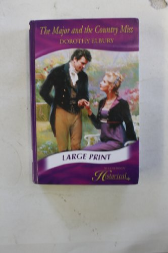 The Major and the Country Miss (Mills & Boon Largeprint Historical): Elbury, Dorothy