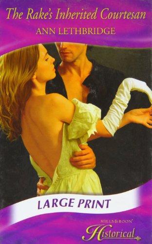 9780263206791: The Rake's Inherited Courtesan (Mills & Boon Historical Romance)