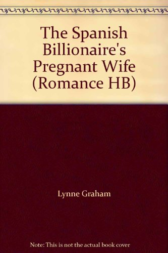 9780263207118: The Spanish Billionaire's Pregnant Wife (Romance HB)