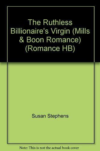 9780263207323: The Ruthless Billionaire's Virgin (Mills & Boon Romance) (Romance HB)