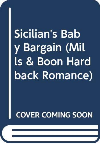 9780263207835: Sicilian's Baby Bargain (Mills & Boon Hardback Romance)