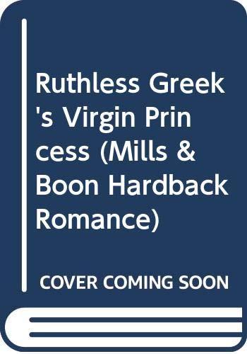 9780263207873: Ruthless Greek's Virgin Princess (Mills & Boon Hardback Romance)