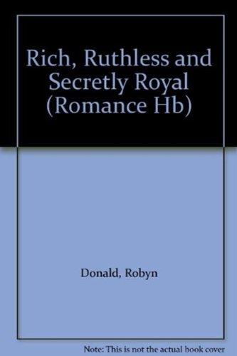 9780263208061: Rich, Ruthless and Secretly Royal (Mills & Boon Hardback Romance)