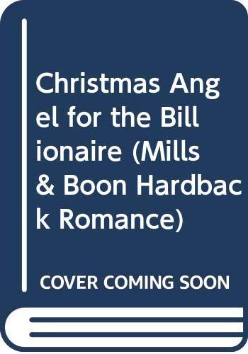 9780263208481: Christmas Angel for the Billionaire