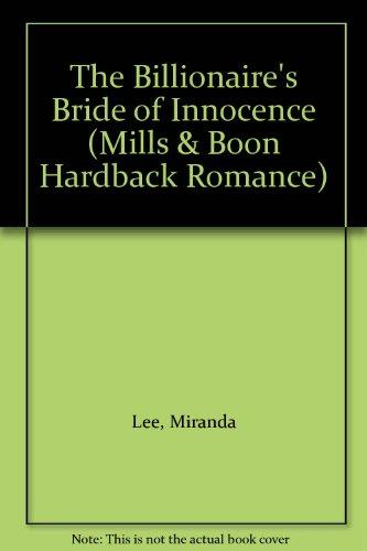 9780263208559: The Billionaire's Bride of Innocence (Mills & Boon Romance) (Mills & Boon Hardback Romance)