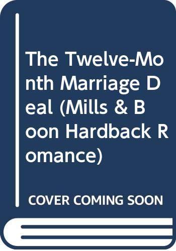 9780263208641: The Twelve-Month Marriage Deal (Mills & Boon Hardback Romance)