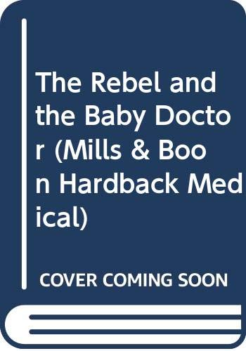 9780263209259: Rebel and the Baby Doctor