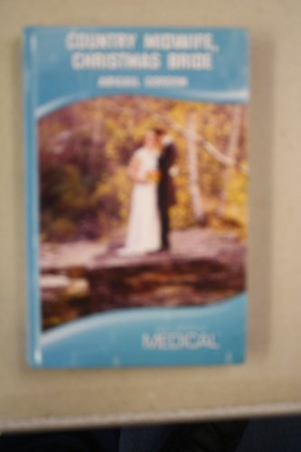 9780263209419: Country Midwife, Christmas Bride (Mills & Boon Hardback Medical)