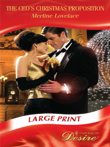 The CEO's Christmas Proposition (Mills & Boon Largeprint Desire): Lovelace, Merline