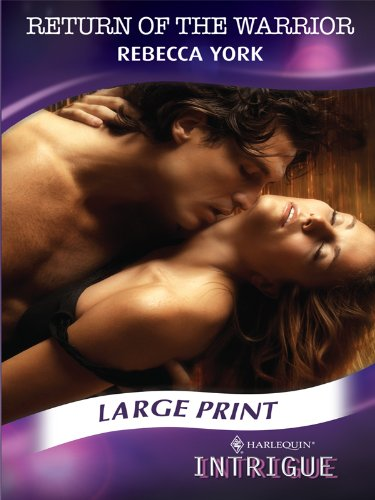 Return of the Warrior (Mills & Boon Largeprint Intrigue): Rebecca York