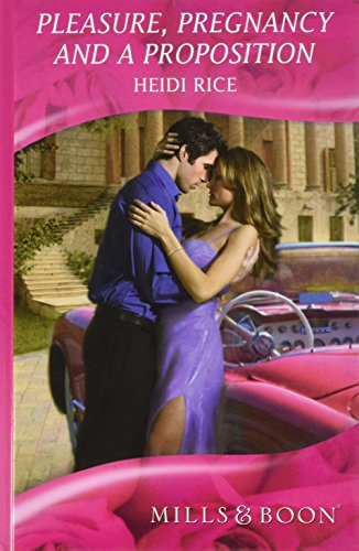 9780263210255: Pleasure, Pregnancy and a Proposition (Mills & Boon Hardback Romance)