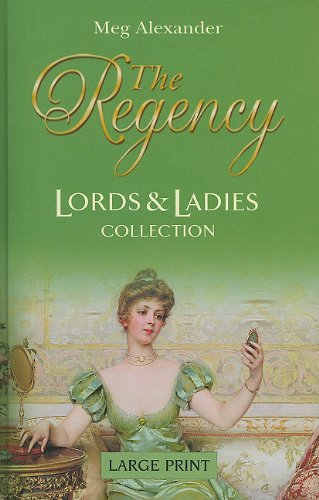 The Regency (Lords and Ladies Collection): Alexander, Meg