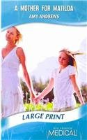 9780263211092: A Mother For Matilda (Medical Romance Large Print)