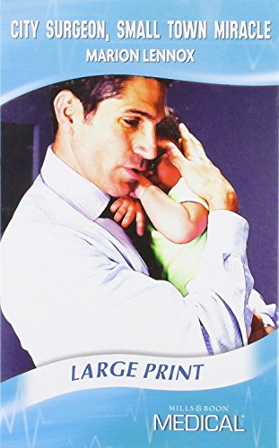 9780263211153: City Surgeon, Small Town Miracle (Mills & Boon Largeprint Medical)