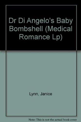 Dr Di Angelo's Baby Bombshell (Mills & Boon Largeprint Medical): Lynn, Janice
