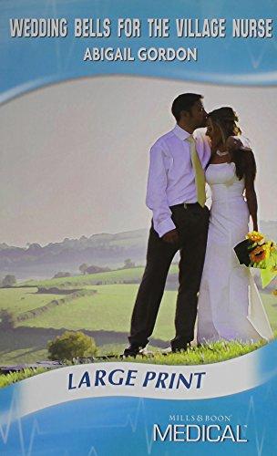 9780263211238: Wedding Bells For The Village Nurse (Mills & Boon Largeprint Medical)