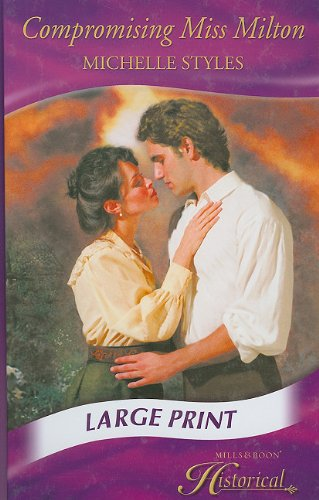 Compromising Miss Milton (Mills & Boon Largeprint Historical): Styles, Michelle